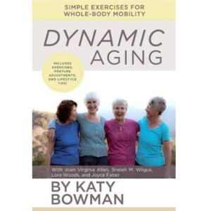 Dynamic Aging - Katy Bowman