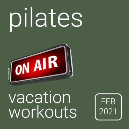 Vacation Workouts - Feb 2021