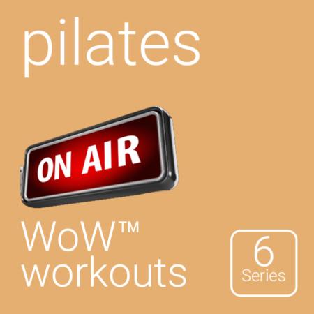 WoW™ Series 6 Pilates Workouts