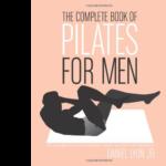 The Complete Book of Pilates for Men - Daniel Lyon